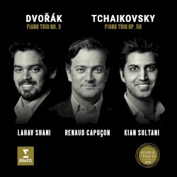 Tchaikovsky: Piano Trio, op. 50 / Dvořák: Piano Trio no. 3 by Tchaikovsky ,   Dvořák ;   Lahav Shani ,   Renaud Capuçon ,   Kian Soltani