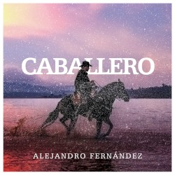 Alejandro Fernández - Caballero