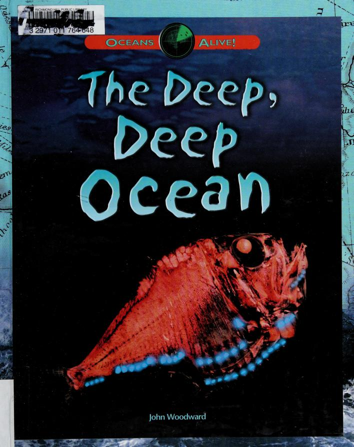 The deep, deep ocean by John Woodward