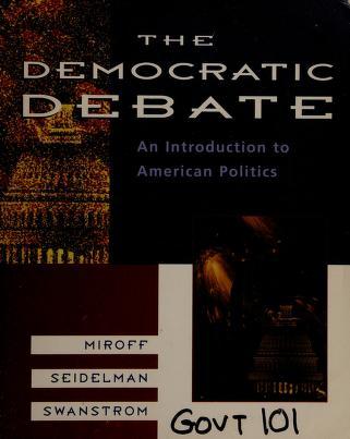 Cover of: The democratic debate | Bruce Miroff
