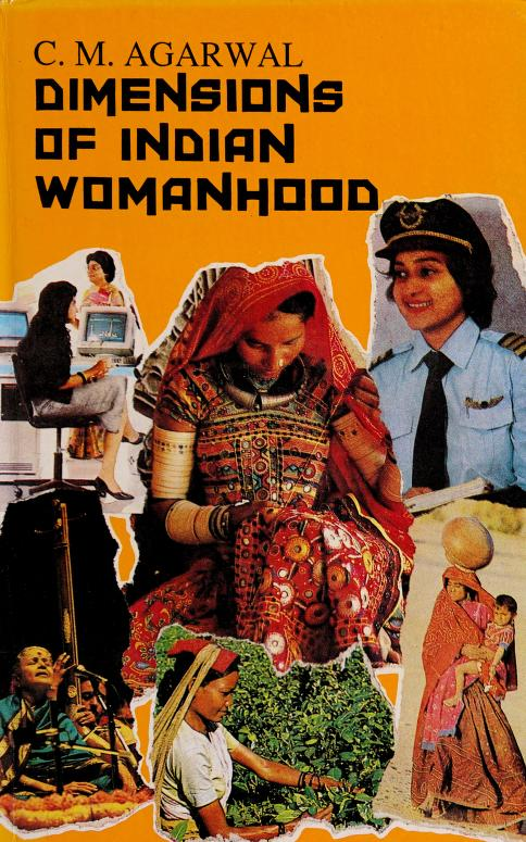 Dimensions of Indian womanhood by edited by C.M. Agrawal.