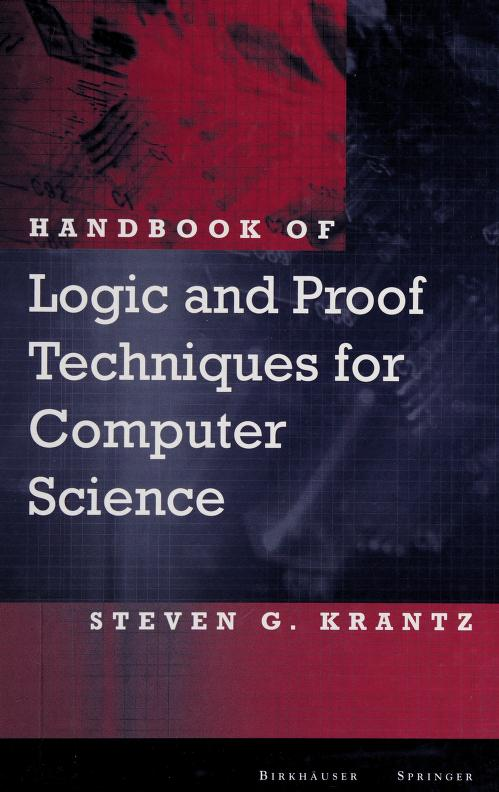 Handbook of logic and proof techniques for computer science by Steven G. Krantz