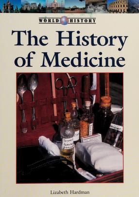 Cover of: The history of medicine | Lizabeth Hardman
