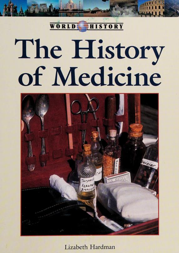 The history of medicine by Lizabeth Hardman