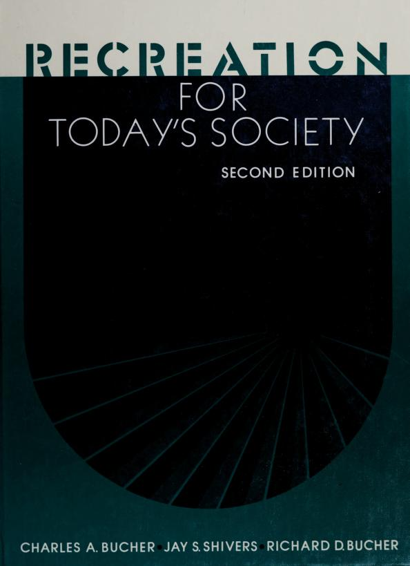 Recreation for today's society by Bucher, Charles Augustus
