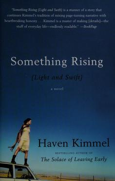 Cover of: Something rising (light and swift) | Haven Kimmel